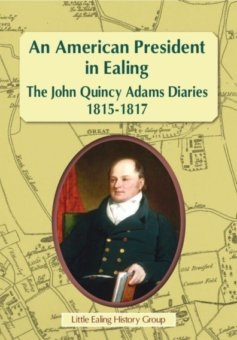 An American President in Ealing - The John Quincy Adam Diaries 1815-1817